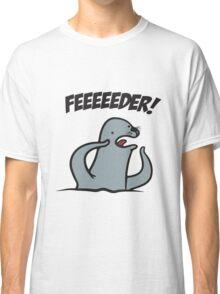 Feedeeeer! Classic T-Shirt