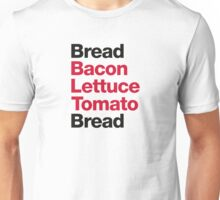 Recipe for a BLT sandwich Unisex T-Shirt