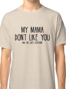 Justin Bieber - My Mama Don't Like You - Black Classic T-Shirt