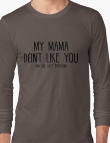 Justin Bieber - My Mama Don't Like You - Black Long Sleeve T-Shirt