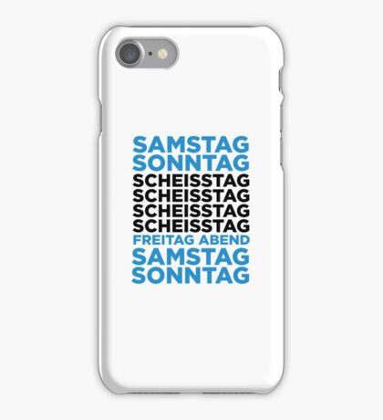 The shit day in a week! iPhone Case/Skin