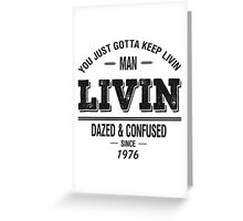 Dazed and Confused - LIVIN Greeting Card