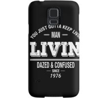 Dazed and Confused - LIVIN Samsung Galaxy Case/Skin