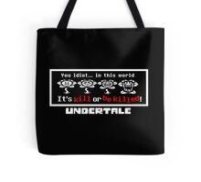 KILL OR BE KILLED! (UNDERTALE) Tote Bag