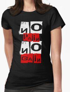 No Pain No Gain Womens Fitted T-Shirt