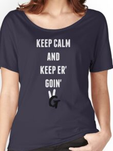 Keep Calm And Keep Er' Goin' Pro Gamer Women's Relaxed Fit T-Shirt