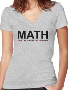 Math, Mental Abuse To Humans Women's Fitted V-Neck T-Shirt