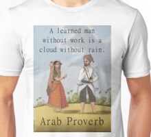 A Learned Man Without Work - Arab Proverb Unisex T-Shirt