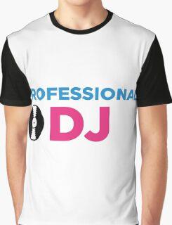 Professional DJ! Graphic T-Shirt