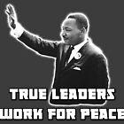 MLK, True Leader by PingusTees