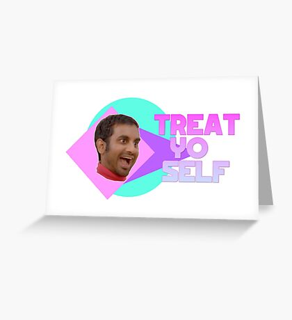 Aziz Ansari - Treat Yo' Self Greeting Card
