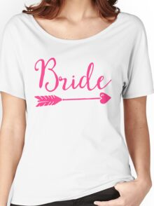 Bride Wedding Quote Women's Relaxed Fit T-Shirt