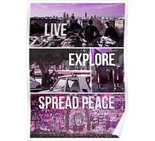 Live, Explore, Spread peace Poster