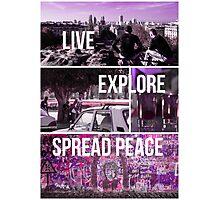 Live, Explore, Spread peace Photographic Print