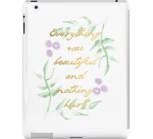 Everything was beautiful and nothing hurt iPad Case/Skin