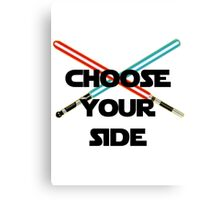Choose A Side Canvas Print