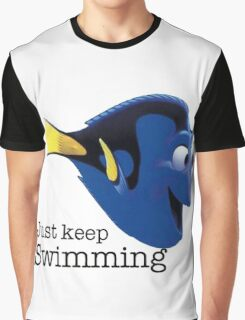 just keep swimming dory Graphic T-Shirt