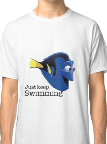 just keep swimming dory Classic T-Shirt