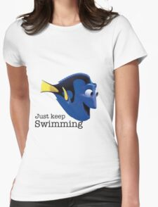 just keep swimming dory Womens Fitted T-Shirt