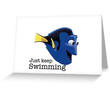 just keep swimming dory Greeting Card