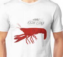 That Fish Cray Unisex T-Shirt