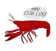 That Fish Cray Photographic Print
