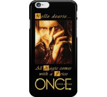 once upon a time, rumpelstiltskin, rumplestiltskin, hello dearie, all magic comes with a price, ouat, iphone case/skin, ouat iphone case/skin iPhone Case/Skin