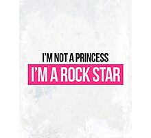 Not Princess, Rock Star Music Quote Photographic Print
