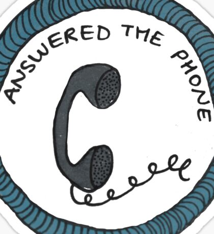 Answered the Phone Sticker