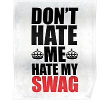 Hate My Swag Funny Quote Poster
