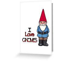 I Love Gnomes: Cute Hand Drawn Gnome Greeting Card