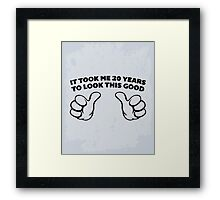 20 Years Look This Good Funny Quote Framed Print