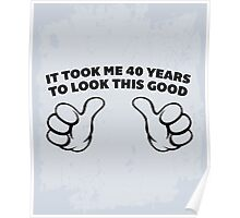 40 Years Look This Good Funny Quote Poster