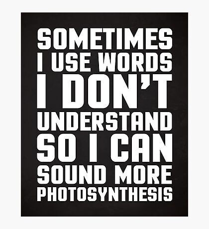 Words I Don't Understand Funny Quote Photographic Print