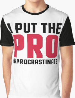 Pro In Procrastinate Funny Quote Graphic T-Shirt