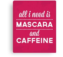 Mascara And Caffeine Funny Quote Canvas Print