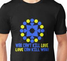 WAR CAN'T KILL LOVE. Unisex T-Shirt