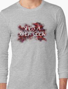 She's A Super Geek Logo Long Sleeve T-Shirt
