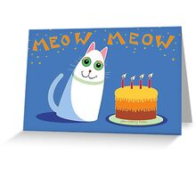 THAT'S HAPPY BIRTHDAY IN CAT Greeting Card