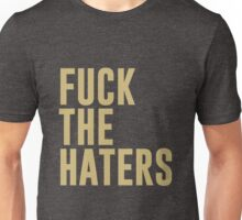 Fuck the haters Unisex T-Shirt
