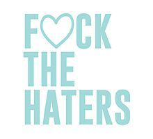 Fuck the haters Photographic Print