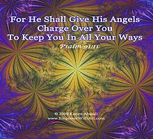 For He Shall Give His Angels - Psalm 91:11 by Kazim Abasali