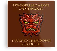 Smaug Quotes-Colbert Report- Sherlock Metal Print