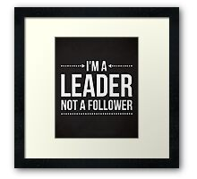 I'm A Leader Quote Framed Print