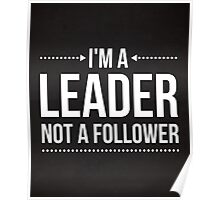 I'm A Leader Quote Poster