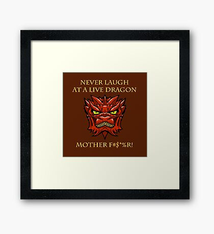 Smaug Quotes-Colbert Report- never laugh Framed Print