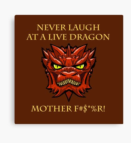 Smaug Quotes-Colbert Report- never laugh Canvas Print