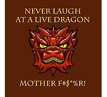 Smaug Quotes-Colbert Report- never laugh Photographic Print
