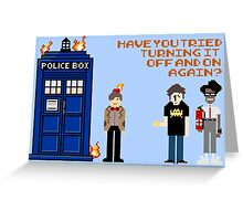 Doctor Who Calls IT Crowd  Greeting Card