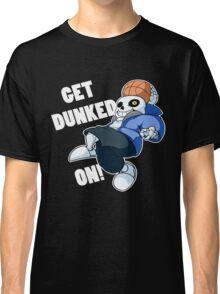 Sans - Undertale - GET DUNKED ON! Classic T-Shirt